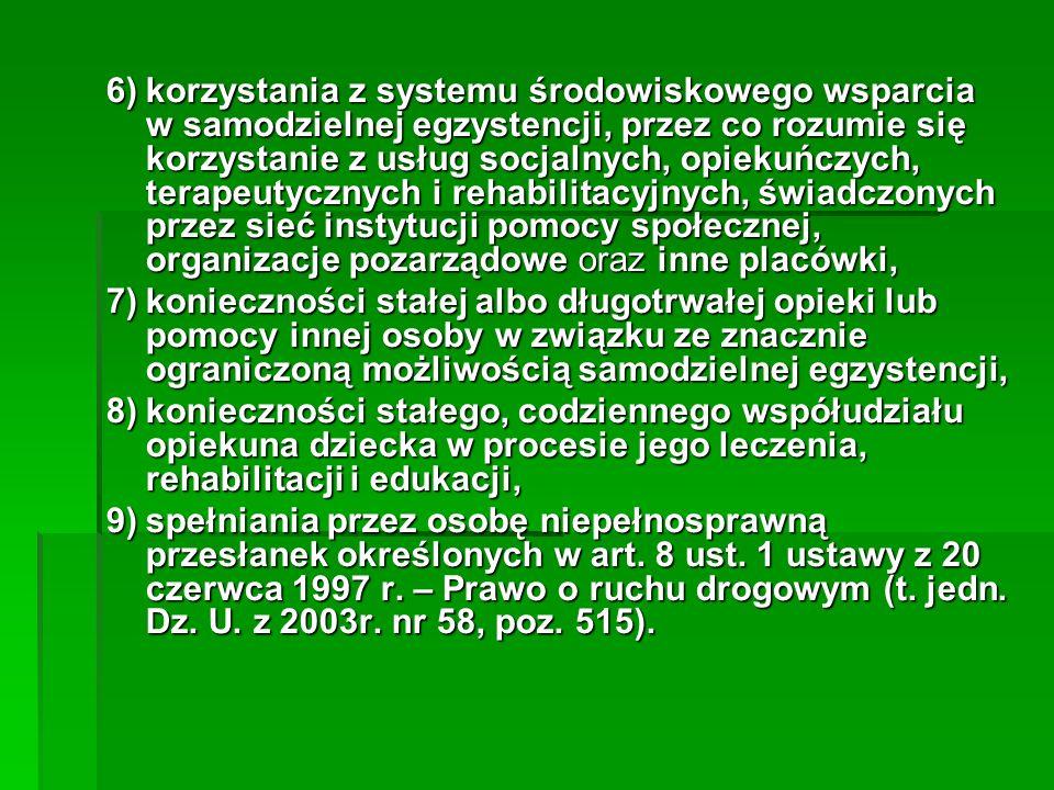 6) korzystania z systemu środowiskowego wsparcia w samodzielnej egzystencji, przez co rozumie się korzystanie z usług socjalnych, opiekuńczych, terapeutycznych i rehabilitacyjnych, świadczonych przez sieć instytucji pomocy społecznej, organizacje pozarządowe oraz inne placówki,