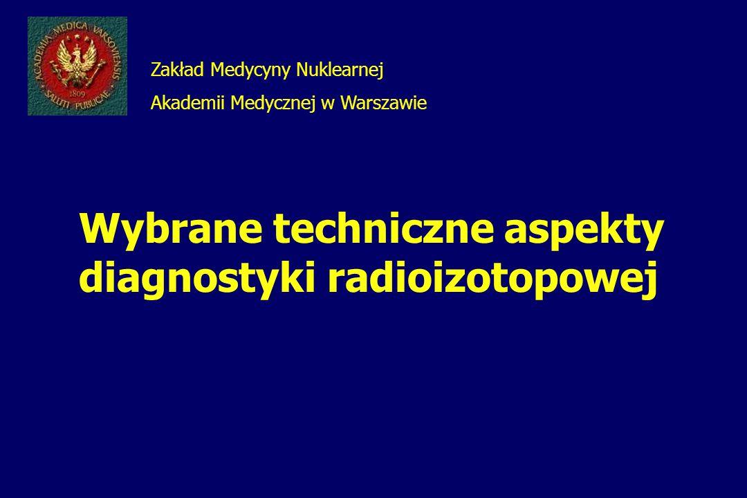 Wybrane techniczne aspekty diagnostyki radioizotopowej