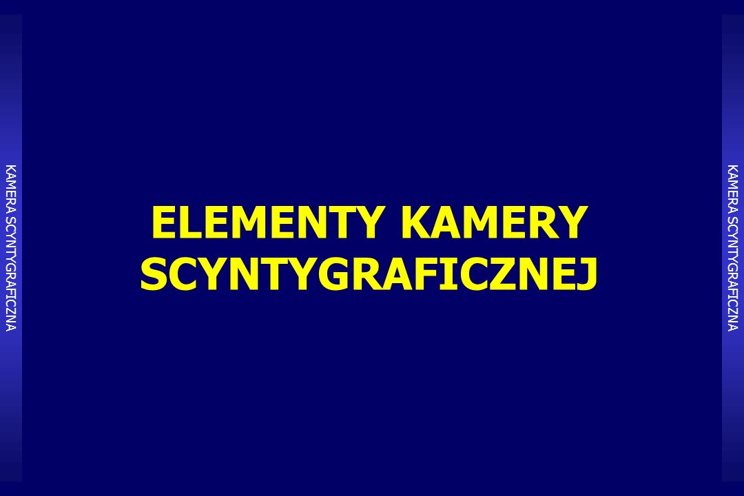 ELEMENTY KAMERY SCYNTYGRAFICZNEJ