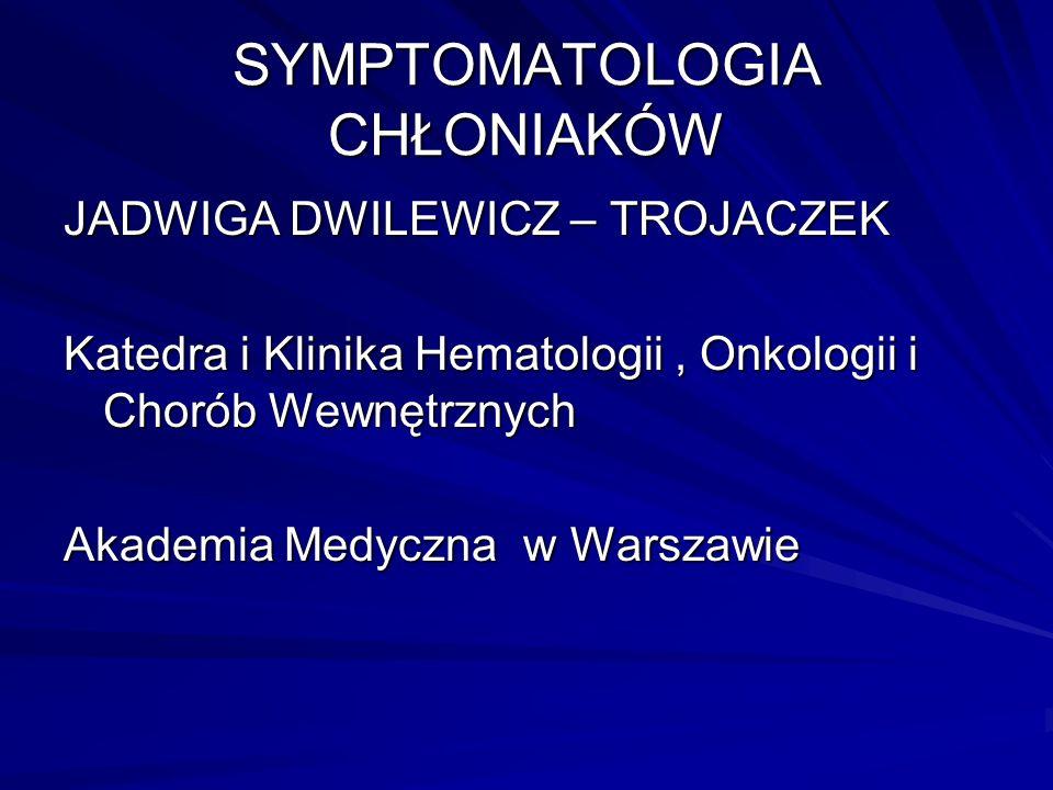 SYMPTOMATOLOGIA CHŁONIAKÓW