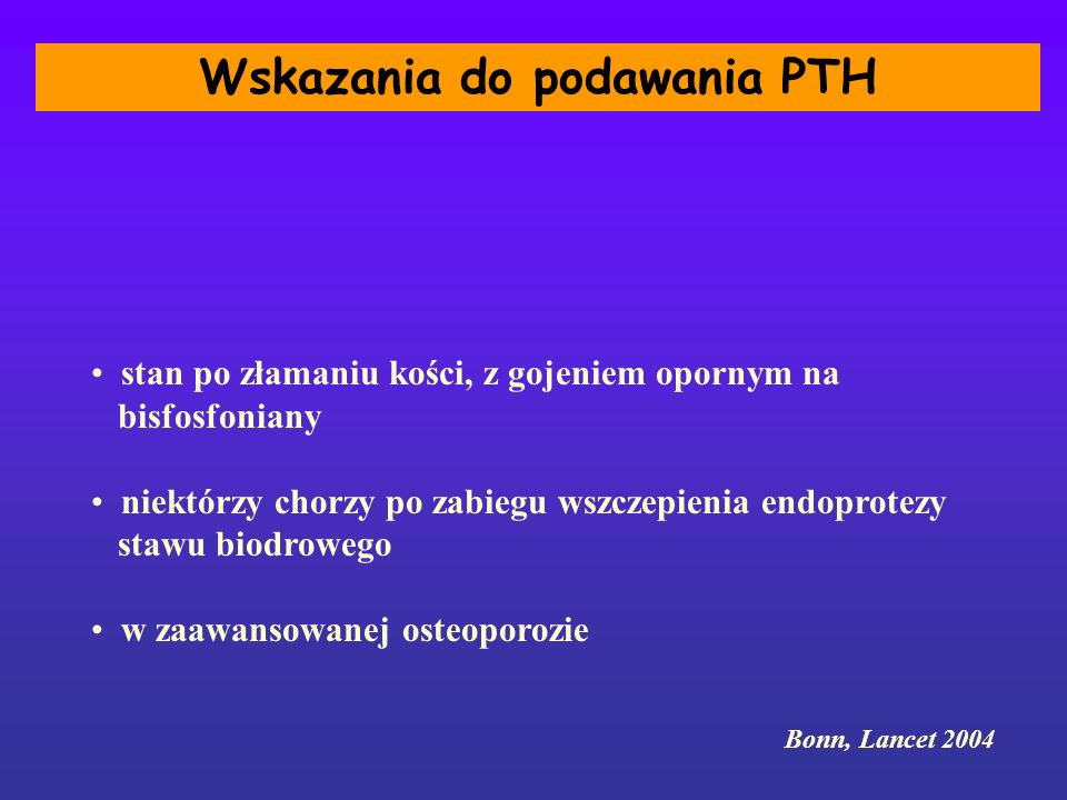 Wskazania do podawania PTH