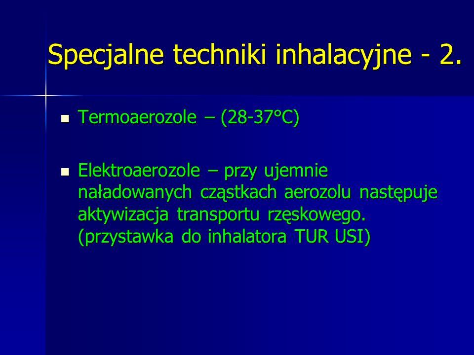 Specjalne techniki inhalacyjne - 2.