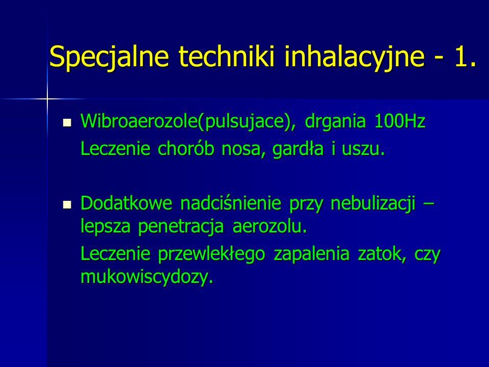 Specjalne techniki inhalacyjne - 1.