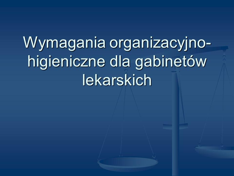 Wymagania organizacyjno-higieniczne dla gabinetów lekarskich