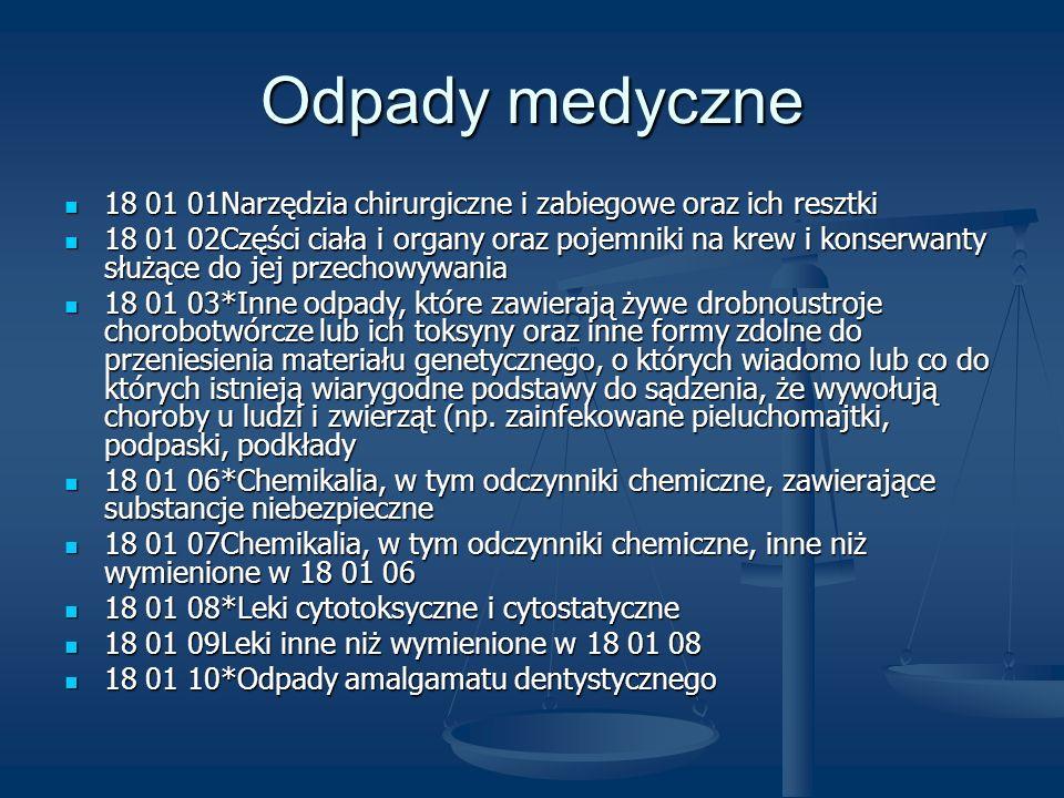 Odpady medyczne 18 01 01Narzędzia chirurgiczne i zabiegowe oraz ich resztki.