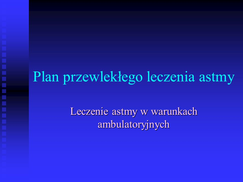 Plan przewlekłego leczenia astmy