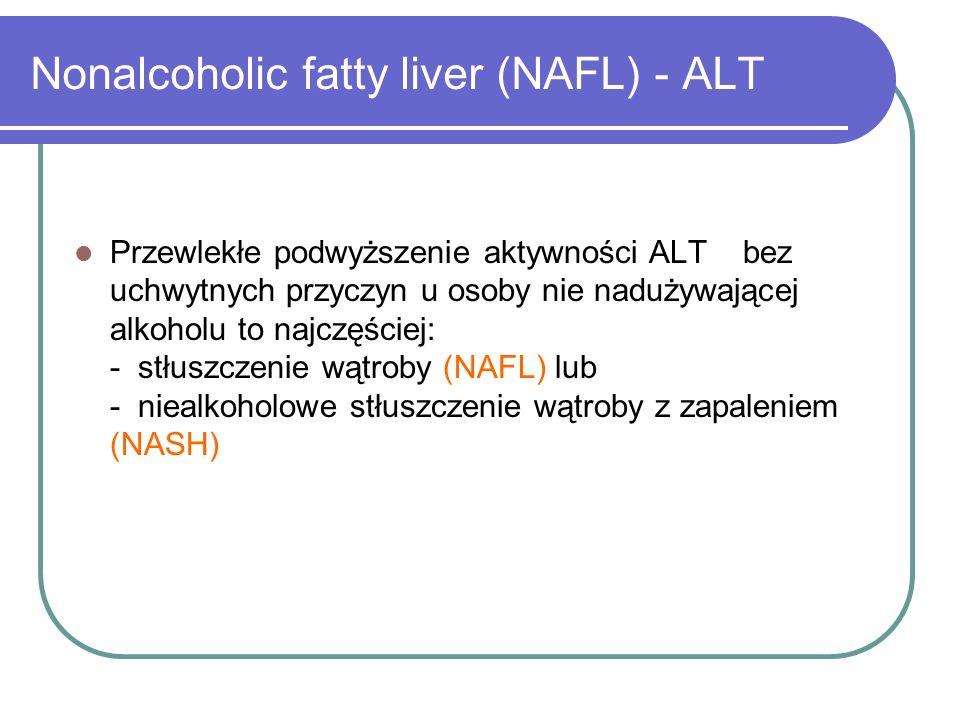 Nonalcoholic fatty liver (NAFL) - ALT