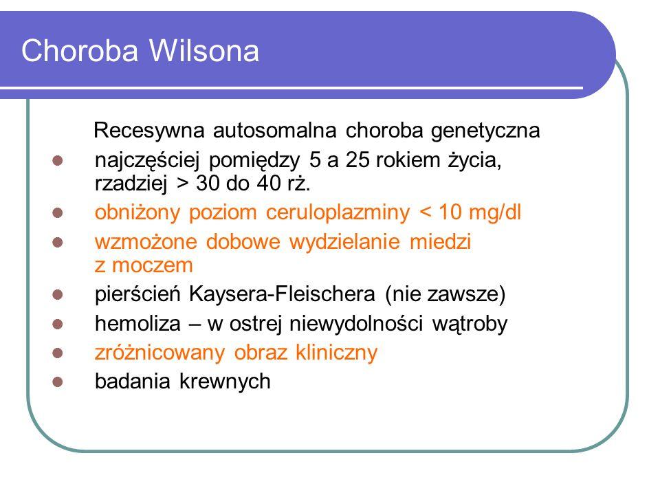 Choroba Wilsona Recesywna autosomalna choroba genetyczna