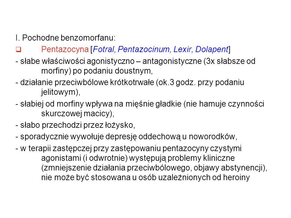 I. Pochodne benzomorfanu: