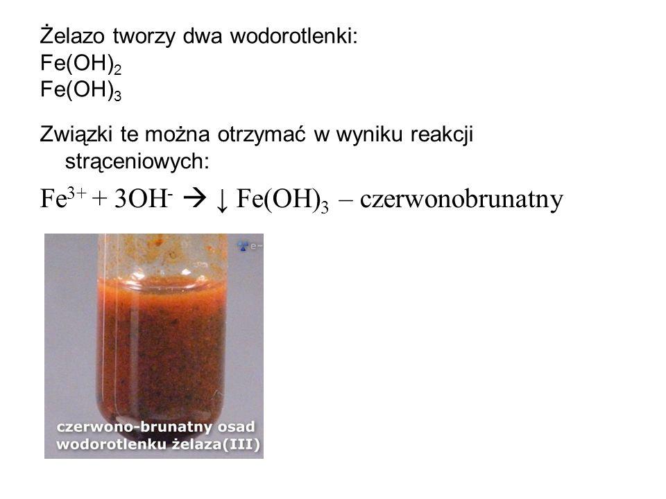 Żelazo tworzy dwa wodorotlenki: Fe(OH)2 Fe(OH)3