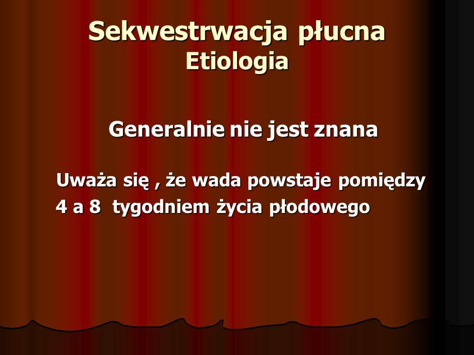 Sekwestrwacja płucna Etiologia