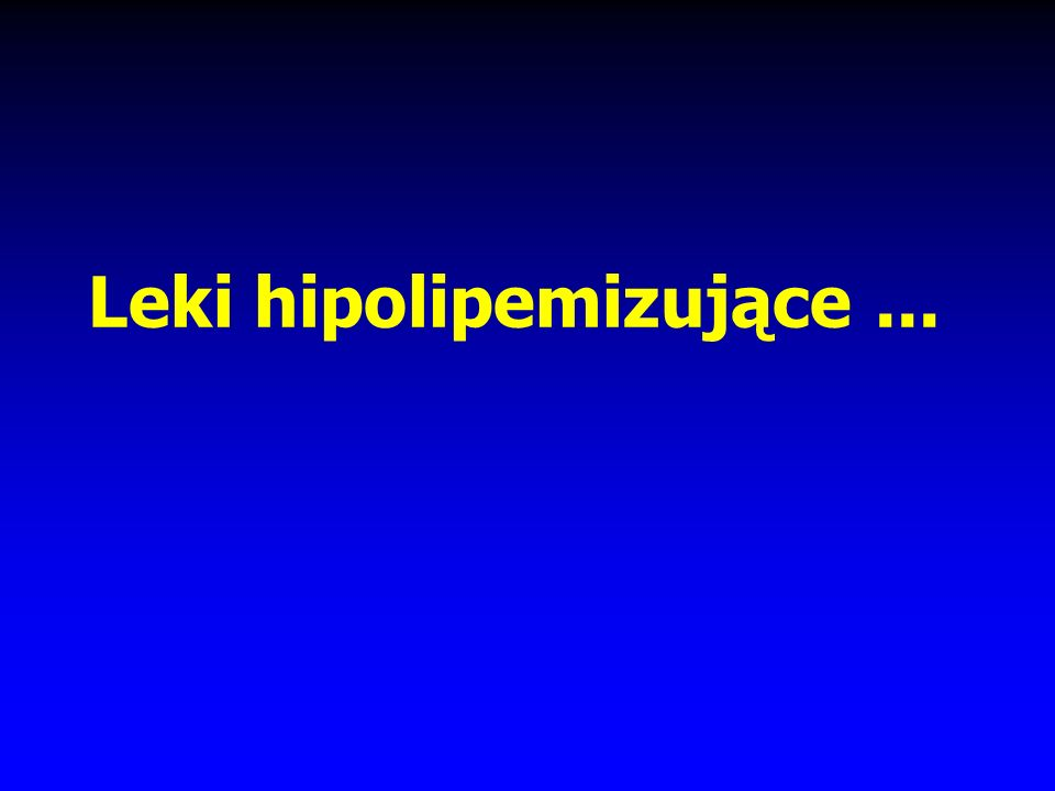 Leki hipolipemizujące ...