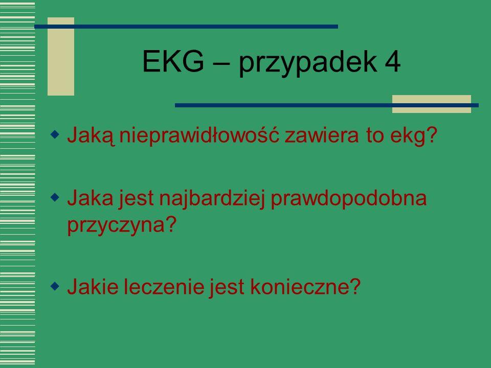 EKG – przypadek 4 Jaką nieprawidłowość zawiera to ekg