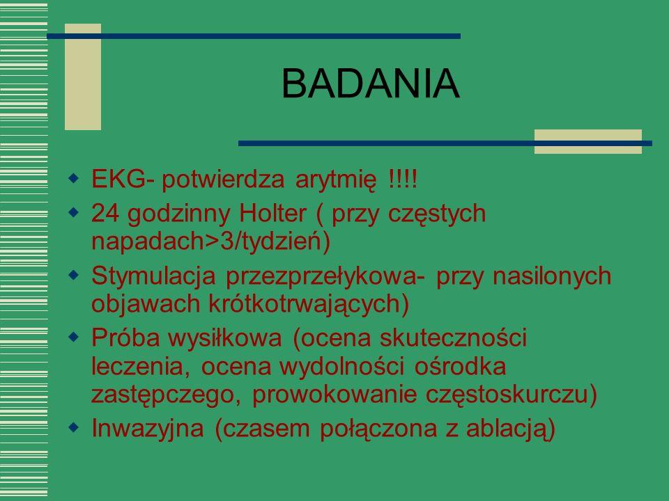 BADANIA EKG- potwierdza arytmię !!!!