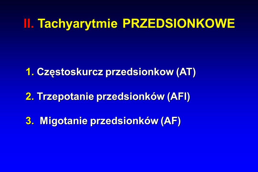 II. Tachyarytmie PRZEDSIONKOWE