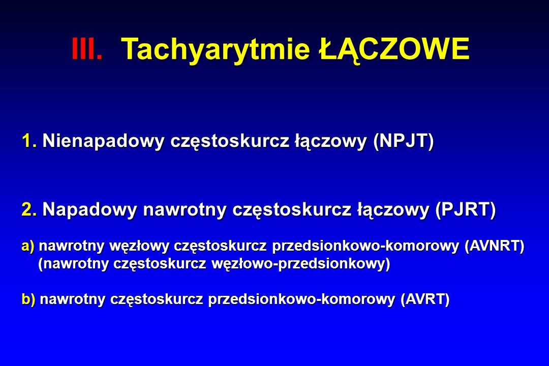 III. Tachyarytmie ŁĄCZOWE