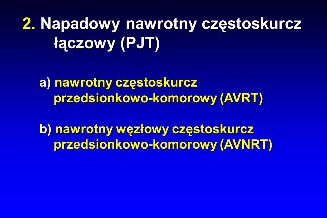 2. Napadowy nawrotny częstoskurcz łączowy (PJT)