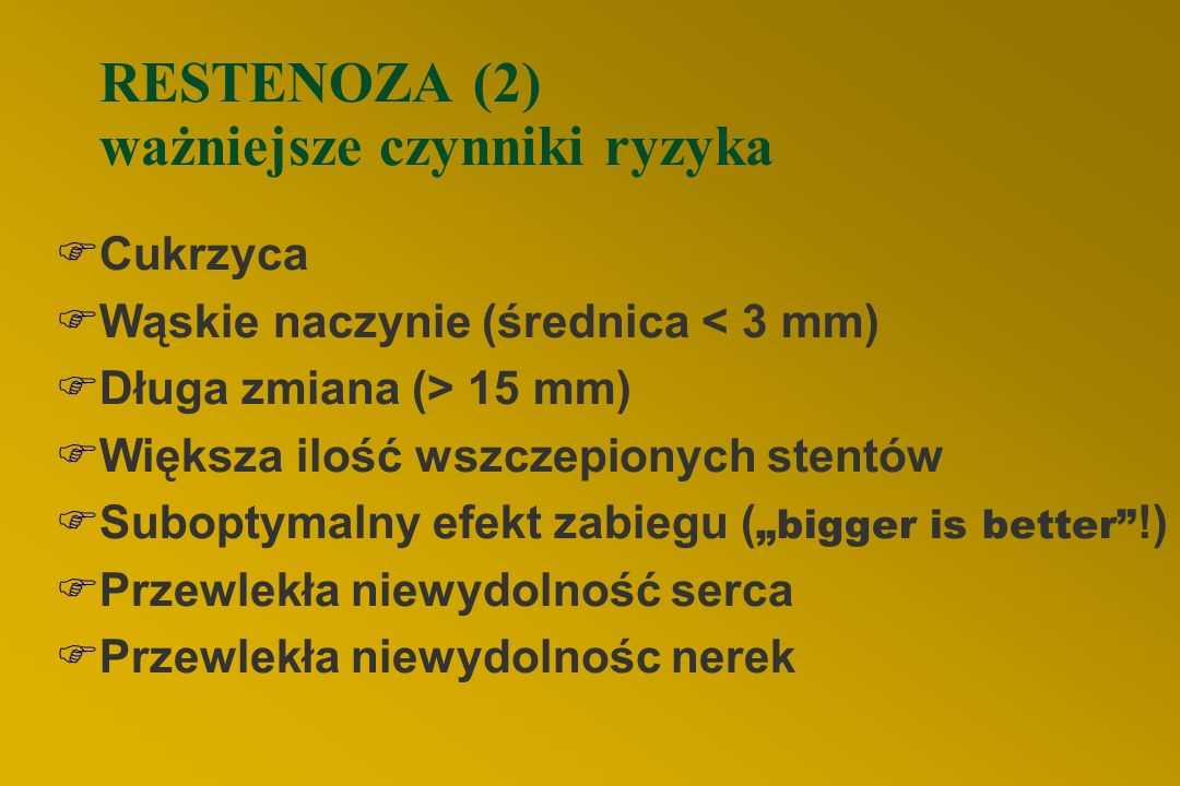 RESTENOZA (2) ważniejsze czynniki ryzyka