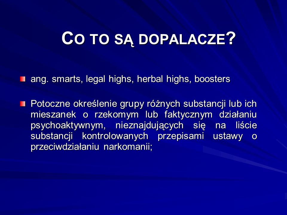 Co to są dopalacze ang. smarts, legal highs, herbal highs, boosters