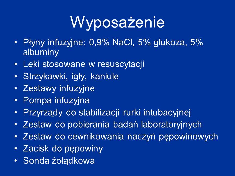 Wyposażenie Płyny infuzyjne: 0,9% NaCl, 5% glukoza, 5% albuminy