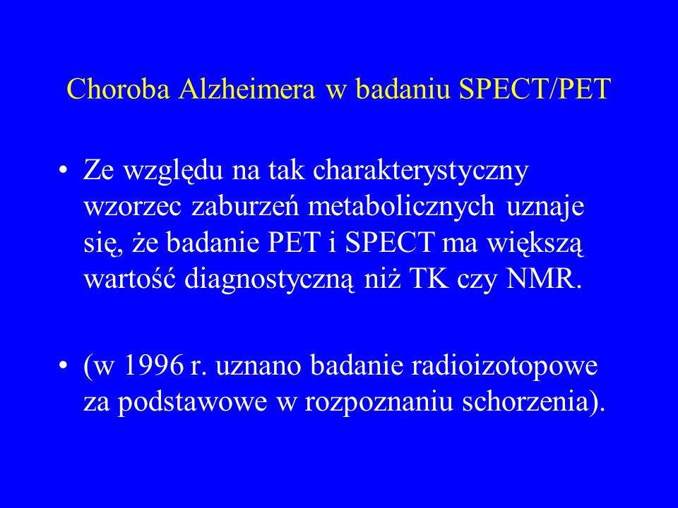 Choroba Alzheimera w badaniu SPECT/PET