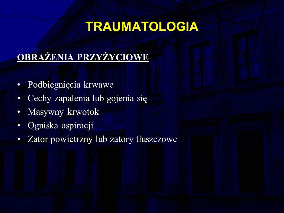 TRAUMATOLOGIA OBRAŻENIA PRZYŻYCIOWE Podbiegnięcia krwawe