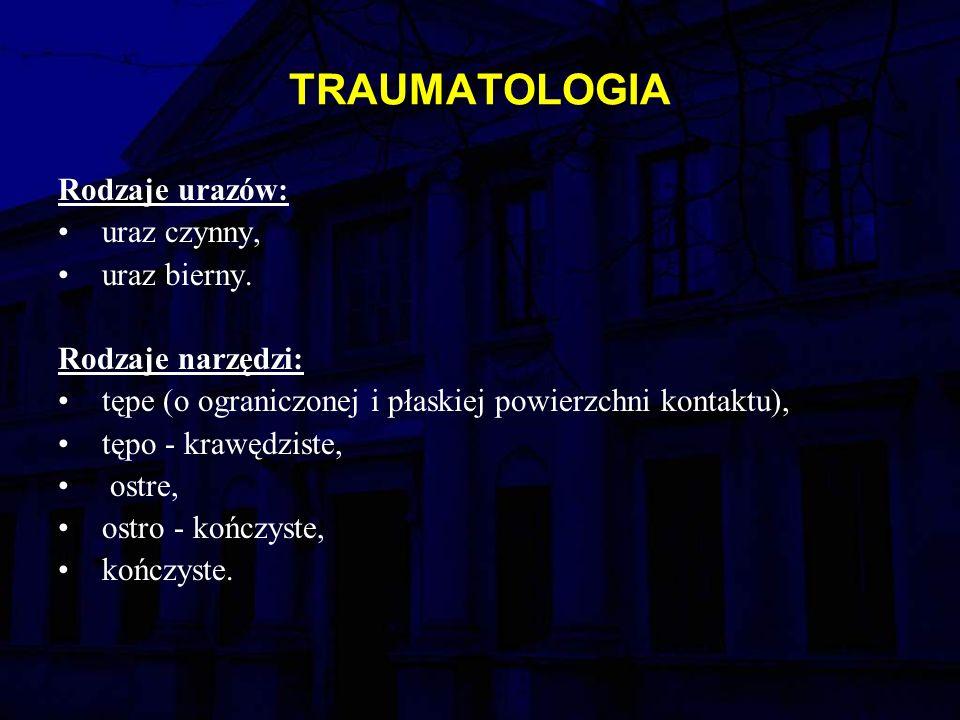 TRAUMATOLOGIA Rodzaje urazów: uraz czynny, uraz bierny.
