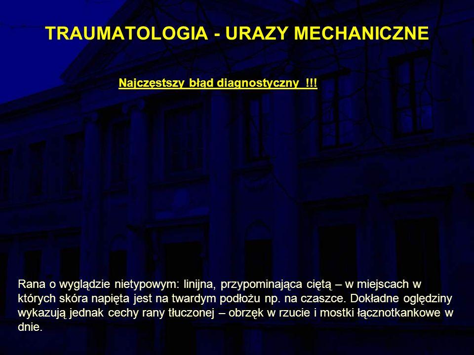 TRAUMATOLOGIA - URAZY MECHANICZNE