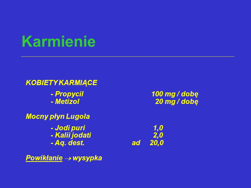 Karmienie KOBIETY KARMIĄCE - Propycil 100 mg / dobę