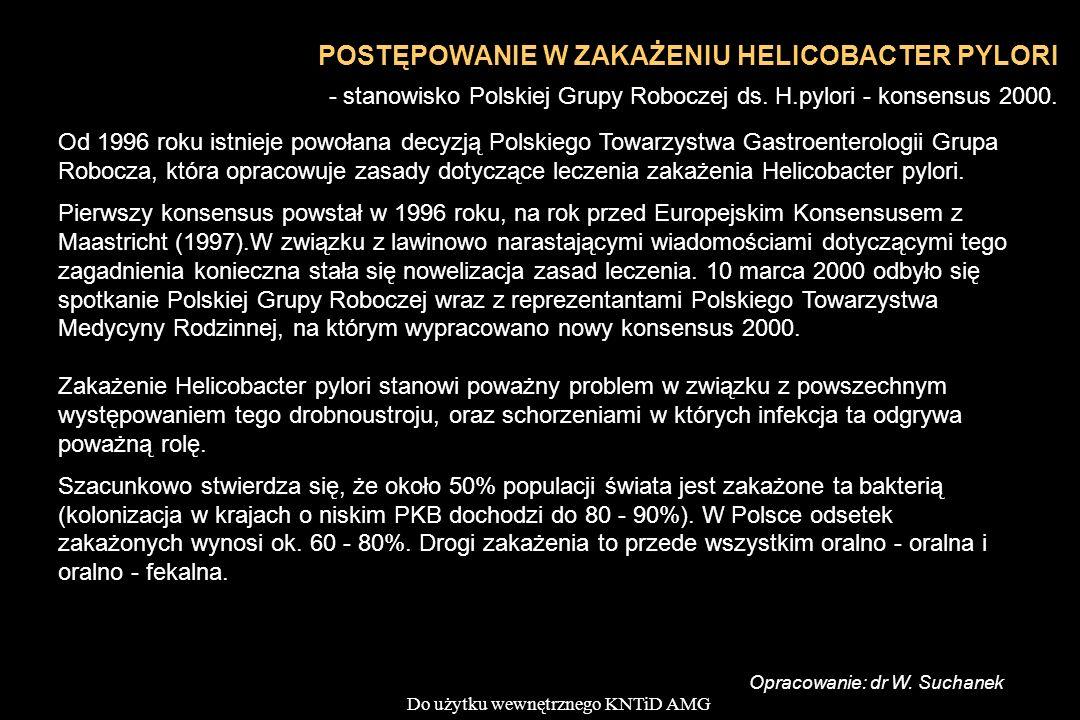 POSTĘPOWANIE W ZAKAŻENIU HELICOBACTER PYLORI - stanowisko Polskiej Grupy Roboczej ds. H.pylori - konsensus 2000.