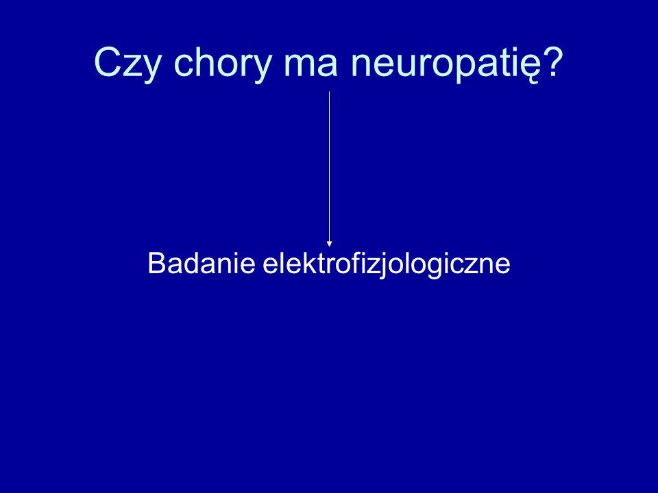Czy chory ma neuropatię