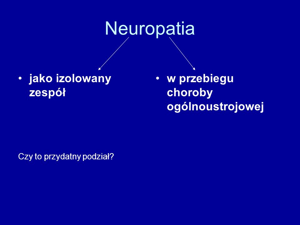 Neuropatia jako izolowany zespół w przebiegu choroby ogólnoustrojowej