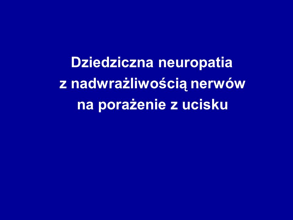 Dziedziczna neuropatia z nadwrażliwością nerwów