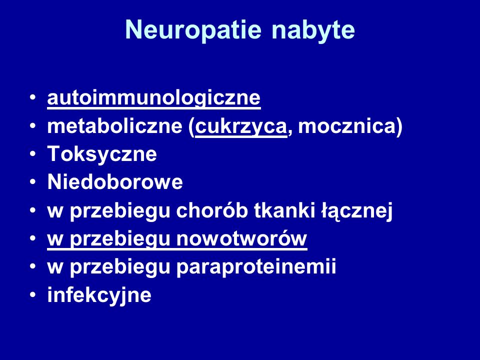Neuropatie nabyte autoimmunologiczne metaboliczne (cukrzyca, mocznica)