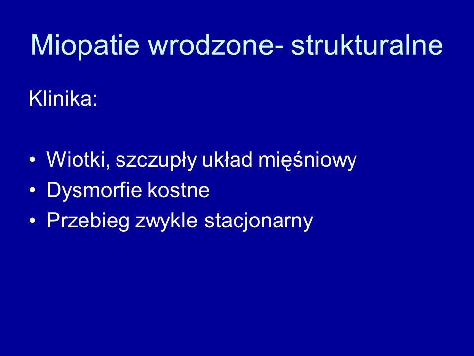 Miopatie wrodzone- strukturalne