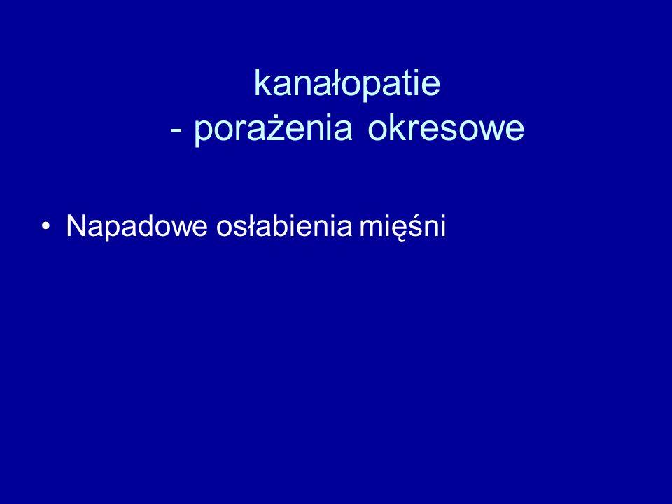 kanałopatie - porażenia okresowe