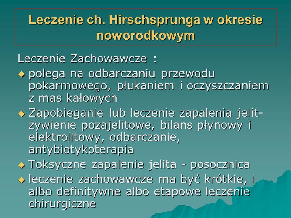Leczenie ch. Hirschsprunga w okresie noworodkowym