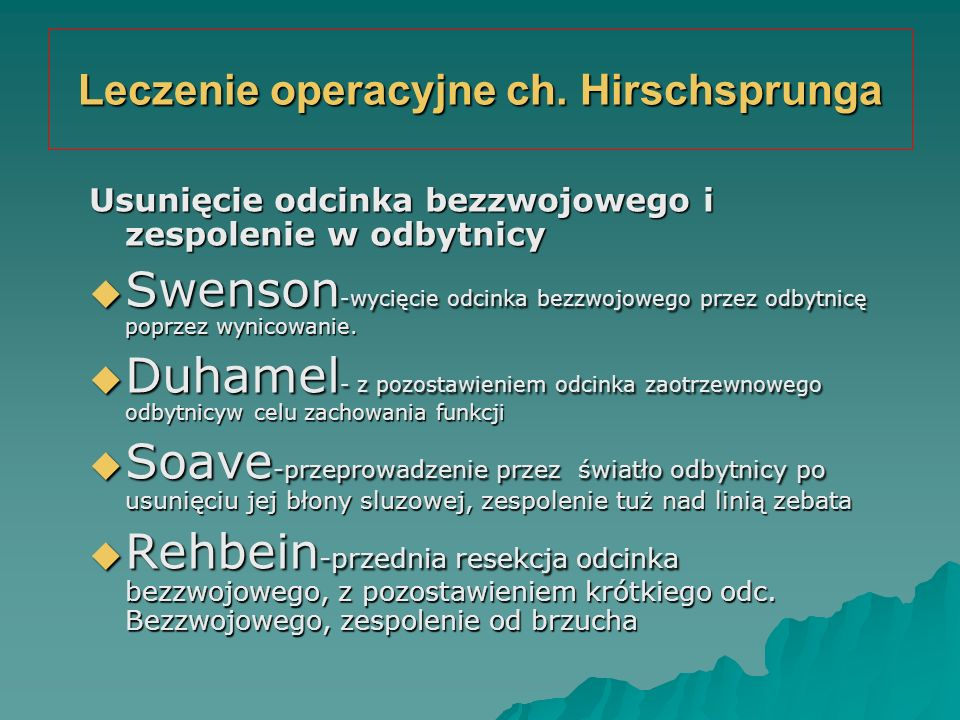 Leczenie operacyjne ch. Hirschsprunga