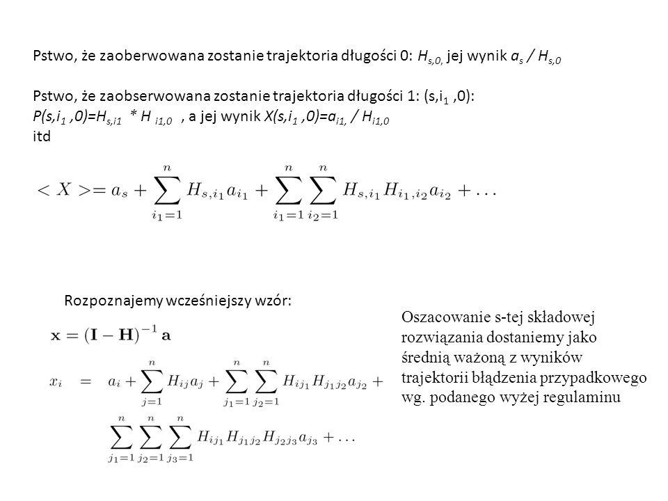 Pstwo, że zaobserwowana zostanie trajektoria długości 1: (s,i1 ,0):