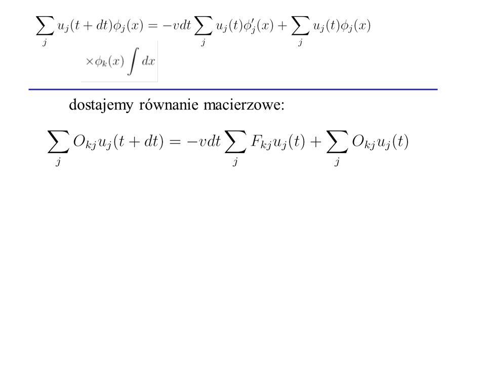 dostajemy równanie macierzowe: