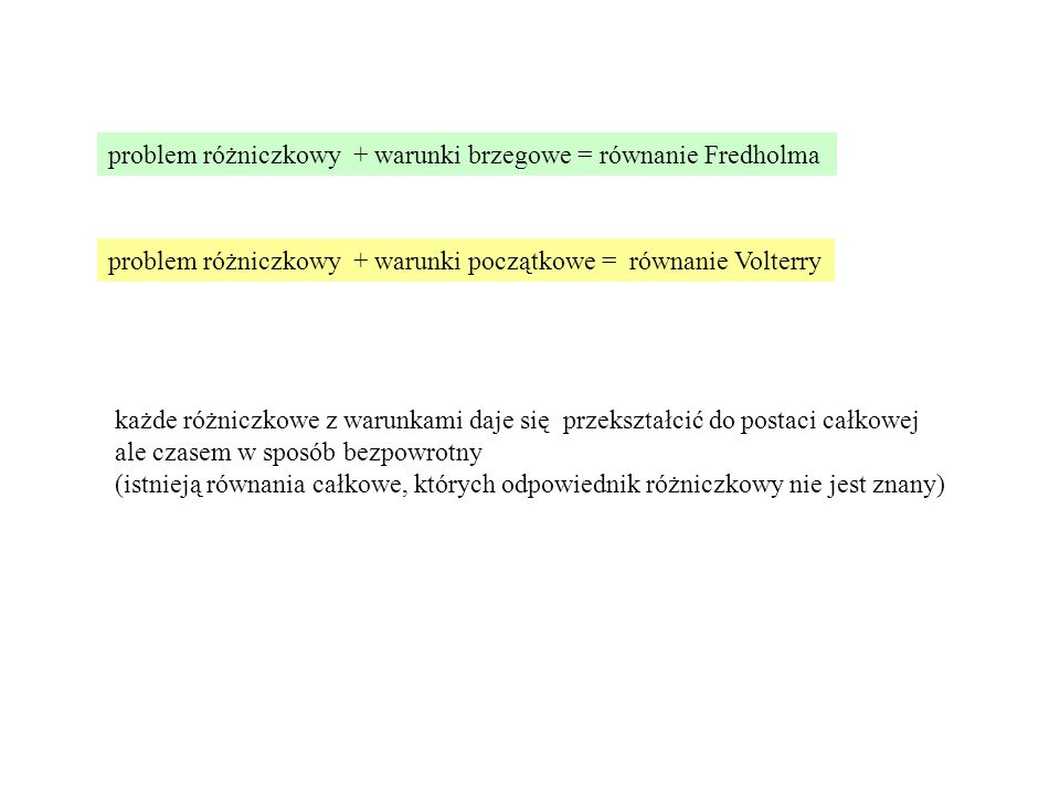 problem różniczkowy + warunki brzegowe = równanie Fredholma