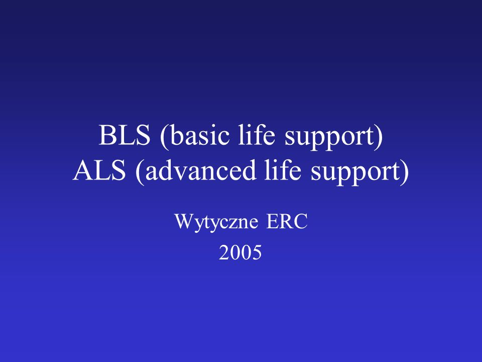 BLS (basic life support) ALS (advanced life support)