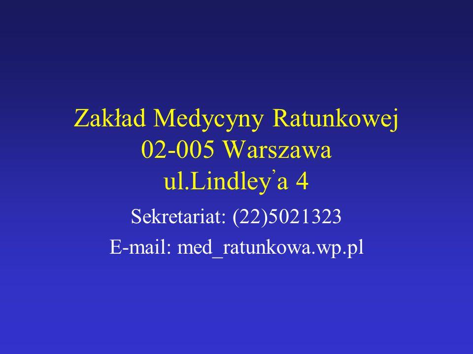 Zakład Medycyny Ratunkowej 02-005 Warszawa ul.Lindley'a 4