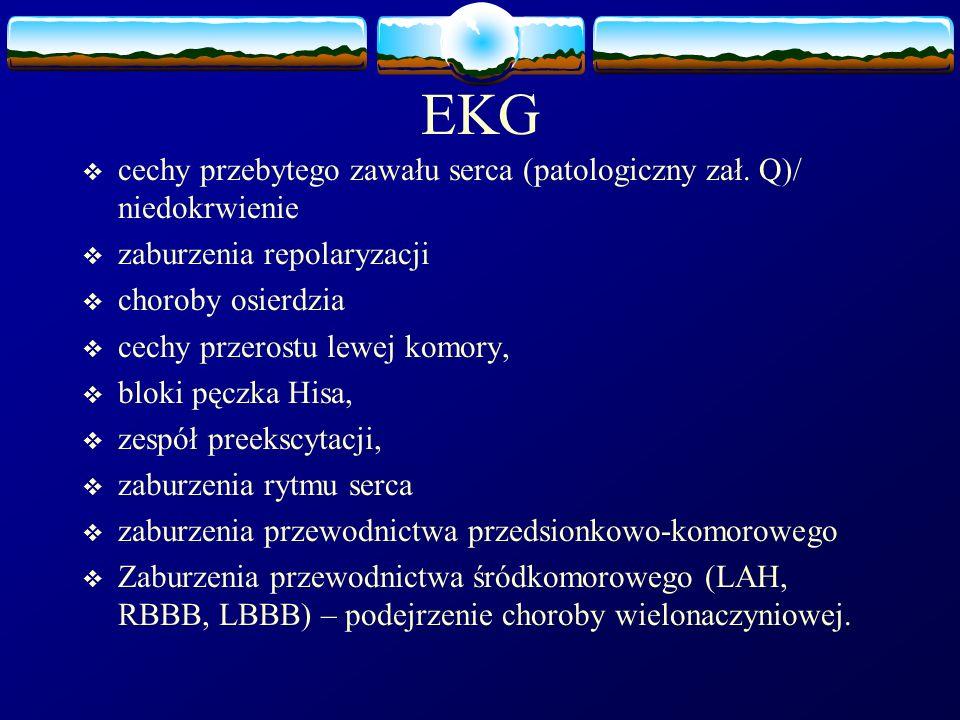 EKG cechy przebytego zawału serca (patologiczny zał. Q)/ niedokrwienie
