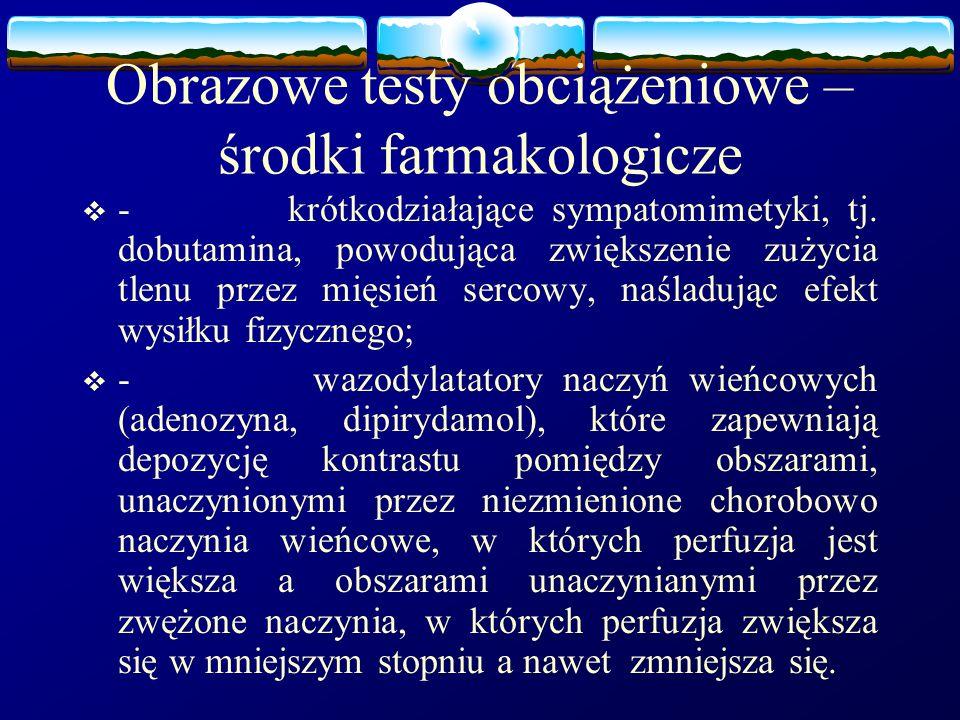 Obrazowe testy obciążeniowe – środki farmakologicze