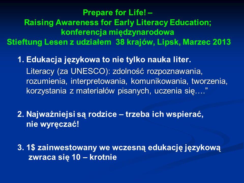 Prepare for Life! – Raising Awareness for Early Literacy Education; konferencja międzynarodowa Stieftung Lesen z udziałem 38 krajów, Lipsk, Marzec 2013