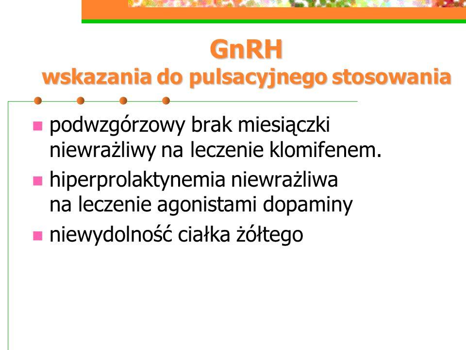 GnRH wskazania do pulsacyjnego stosowania