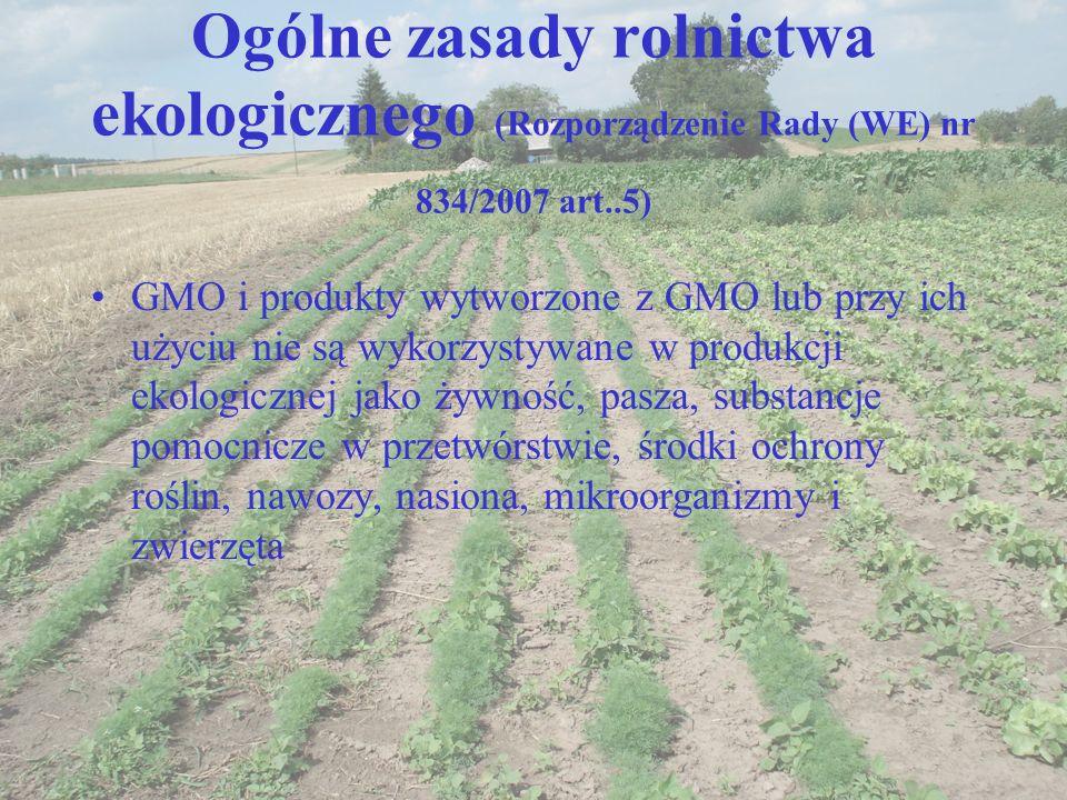 Ogólne zasady rolnictwa ekologicznego (Rozporządzenie Rady (WE) nr 834/2007 art..5)