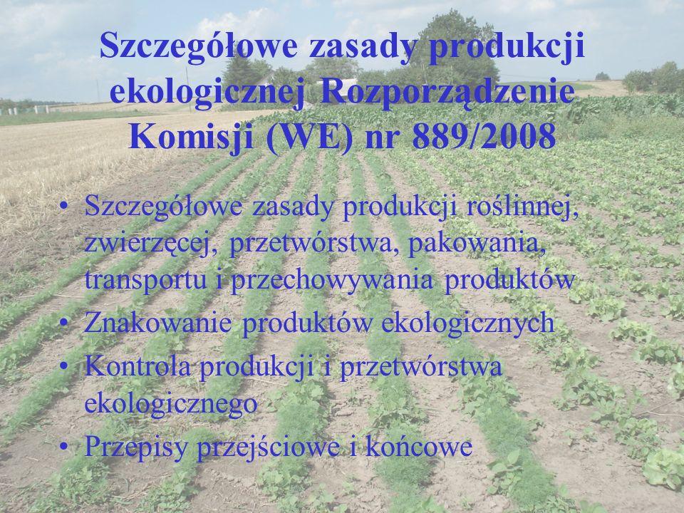 Szczegółowe zasady produkcji ekologicznej Rozporządzenie Komisji (WE) nr 889/2008