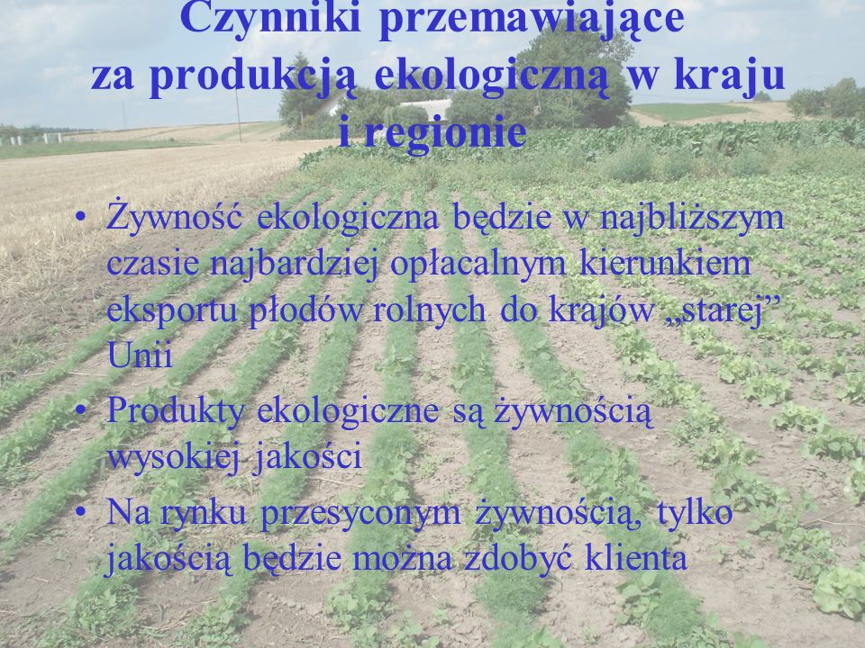 Czynniki przemawiające za produkcją ekologiczną w kraju i regionie